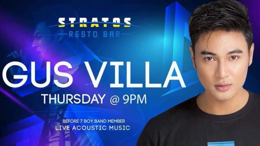 Before 7 member, Gus Villa will perform live every Thursday at Stratos RestoBar